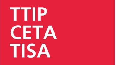 TTIP, CETA, TISA